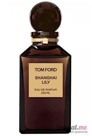 Аромат Tom Ford Atelier d'Orient Shanghai Lily