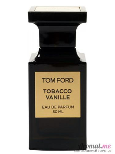 Аромат Tom Ford Tobacco Vanille