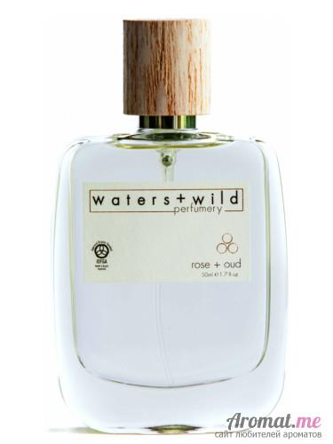 Аромат Waters + Wild Perfumery Rose + Oud